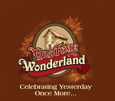 Old Tyme Wonderland - Celebrating Yesterday Once More...